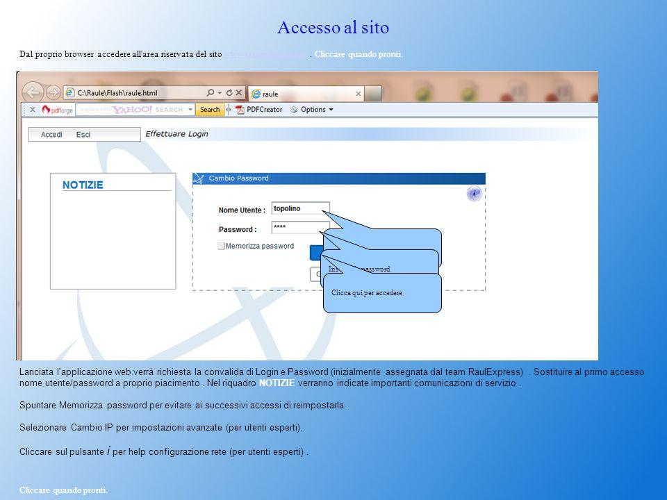 Accesso al sito Dal proprio browser accedere all'area riservata del sito www.raulexpress.com. Cliccare quando pronti.www.raulexpress.com Inserire il n