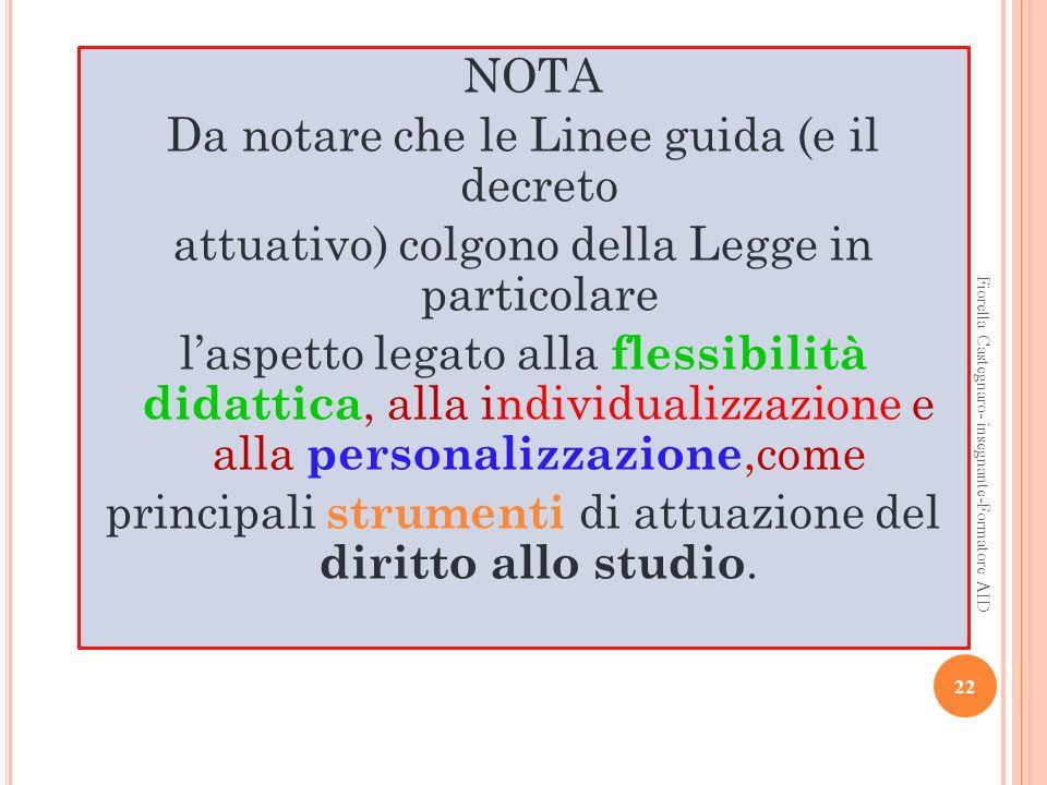 NOTA Da notare che le Linee guida (e il decreto attuativo) colgono della Legge in particolare laspetto legato alla flessibilità didattica, alla indivi