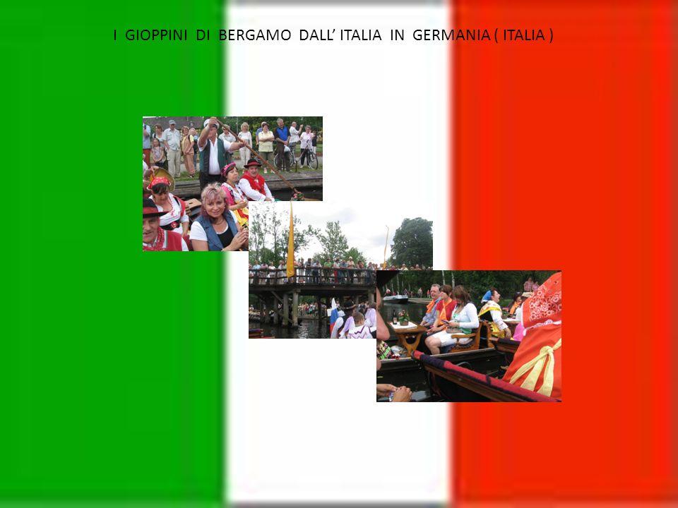 I GIOPPINI DI BERGAMO DALL ITALIA IN GERMANIA ( ITALIA )