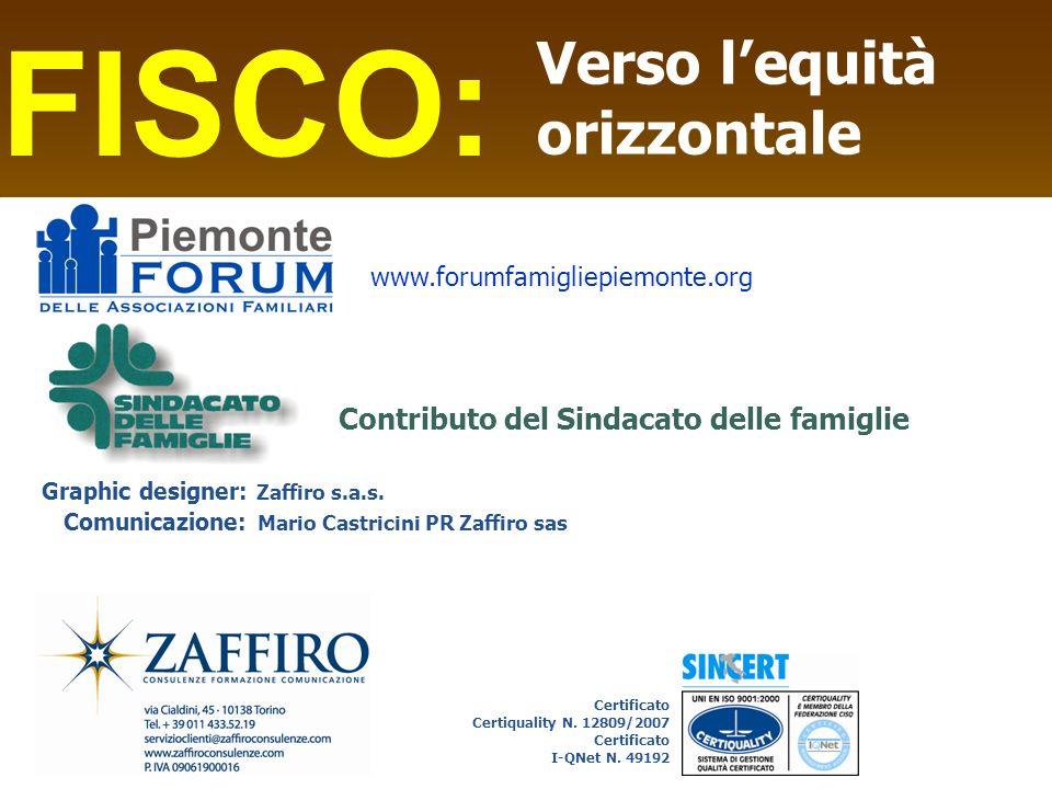 FISCO: Verso lequità orizzontale Contributo del Sindacato delle famiglie Graphic designer: Zaffiro s.a.s. Comunicazione: Mario Castricini PR Zaffiro s