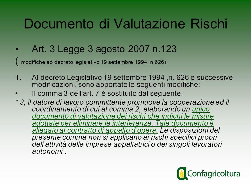 Documento di Valutazione Rischi Art. 3 Legge 3 agosto 2007 n.123 ( modifiche aò decreto legislativo 19 settembre 1994, n.626) 1.Al decreto Legislativo