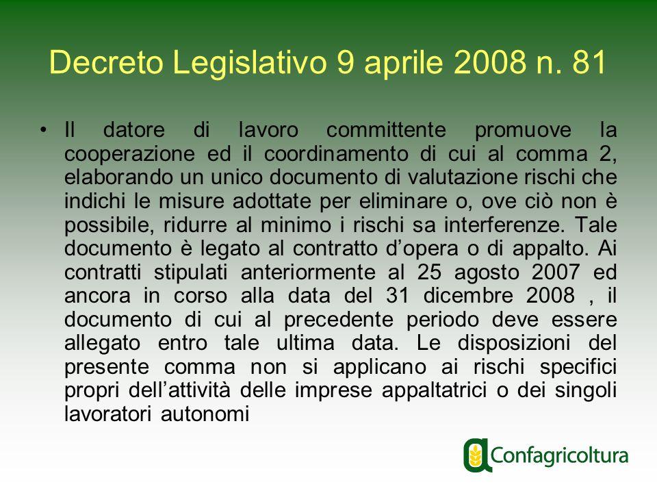 Decreto Legislativo 9 aprile 2008 n. 81 Il datore di lavoro committente promuove la cooperazione ed il coordinamento di cui al comma 2, elaborando un