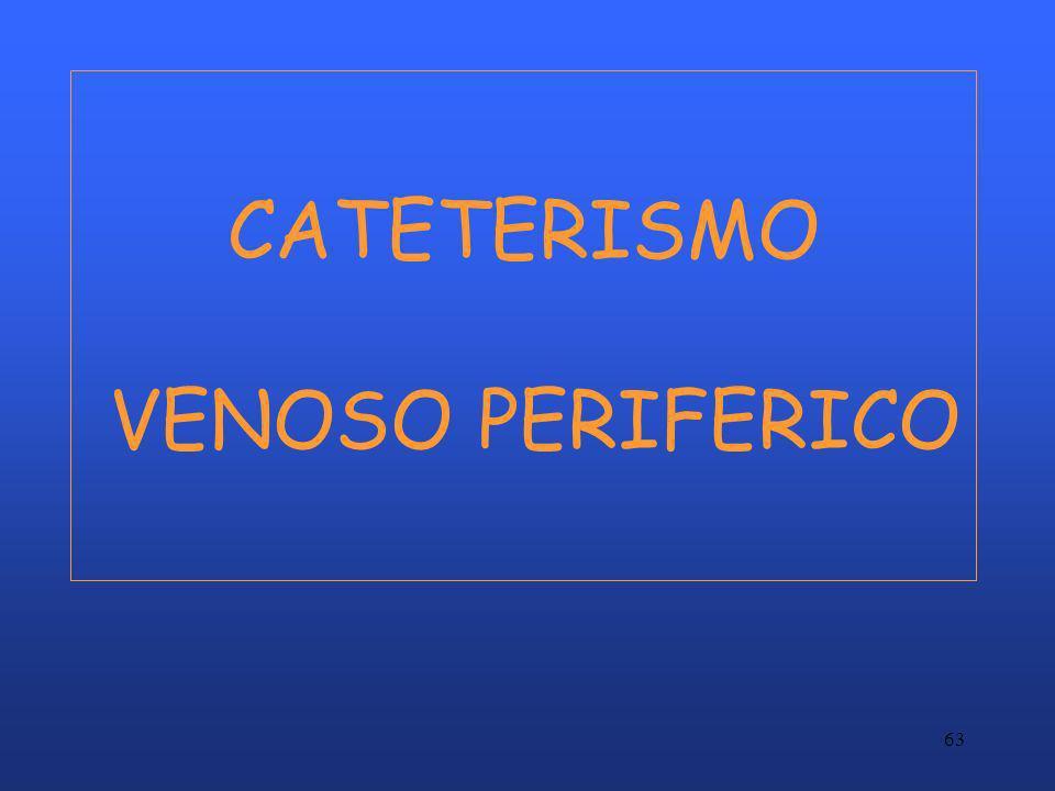 63 CATETERISMO VENOSO PERIFERICO