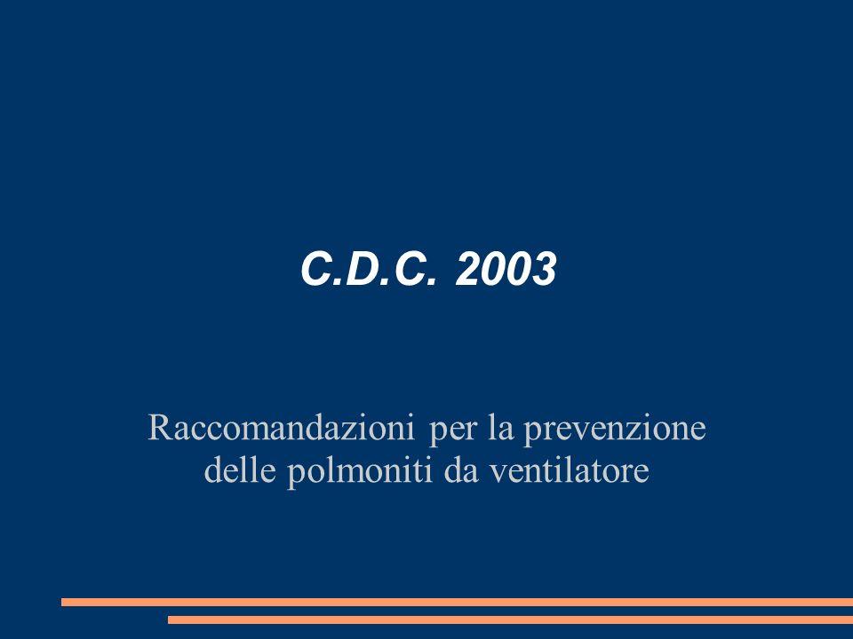 C.D.C. 2003 Raccomandazioni per la prevenzione delle polmoniti da ventilatore