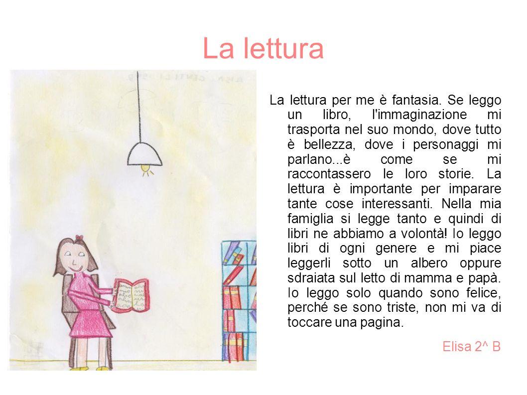 La lettura La lettura per me è fantasia.