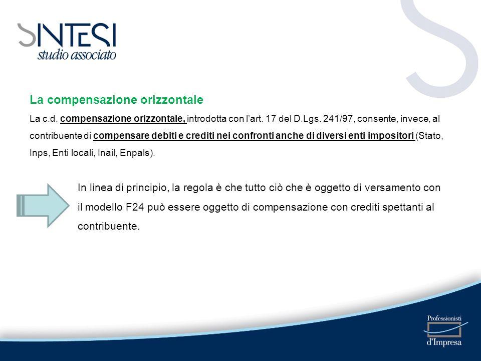 La compensazione orizzontale La c.d. compensazione orizzontale, introdotta con lart. 17 del D.Lgs. 241/97, consente, invece, al contribuente di compen
