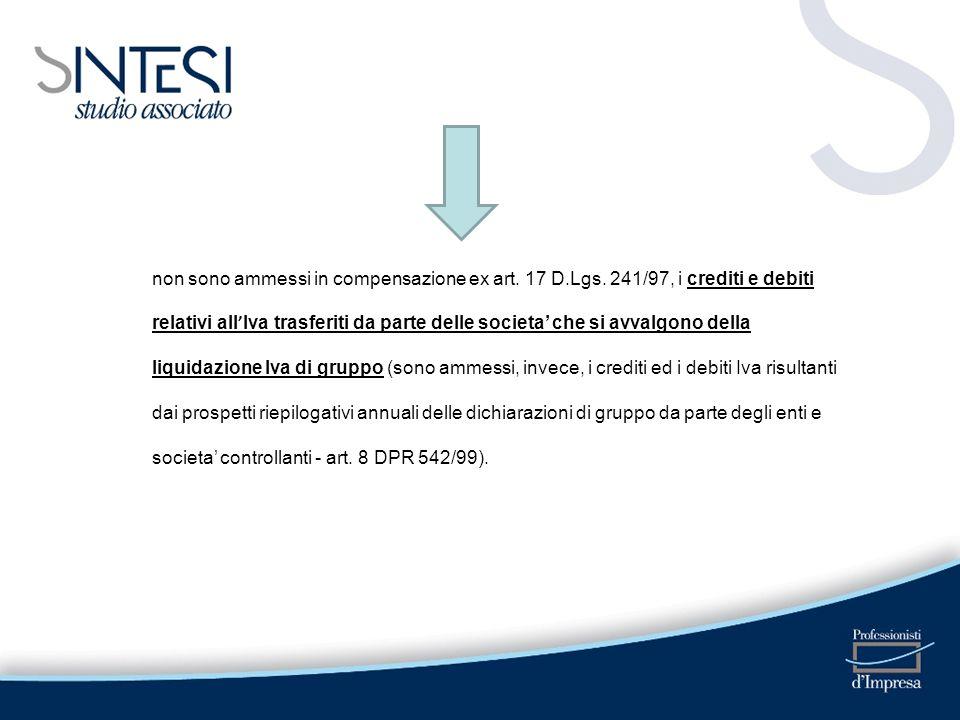 non sono ammessi in compensazione ex art. 17 D.Lgs. 241/97, i crediti e debiti relativi all Iva trasferiti da parte delle societa che si avvalgono del