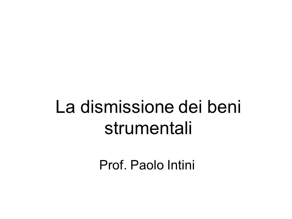 La dismissione dei beni strumentali Prof. Paolo Intini