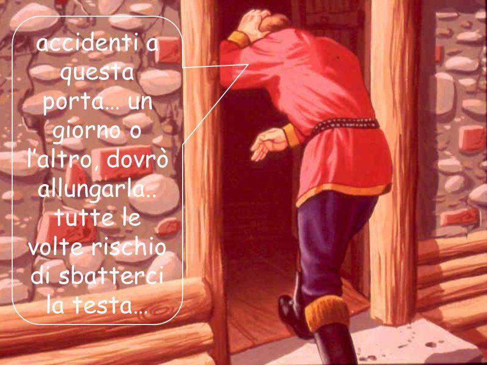 02/03/20149 Quando poi rientrava in casa, Fiodor doveva curvare la schiena per non battere la testa sull'architrave della porta.