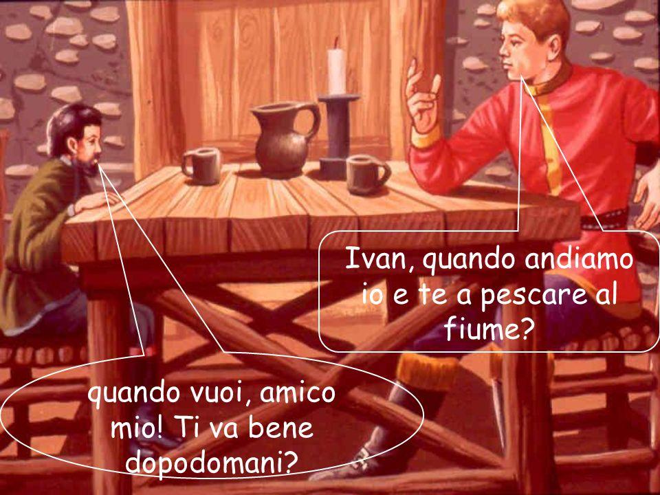 02/03/201411 Egli si era fatto tavolo e sedie adatti alla sua statura, e quando Ivan veniva a pranzo da lui, rimaneva con le gambe penzoloni...