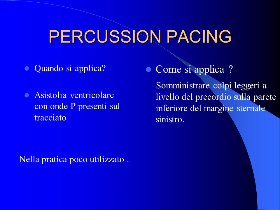 CLASSIFICAZIONE Pacing invasivi Pacing epicardico Pacing transesofageo Pacing transvenoso temporaneo Pacing transvenoso definitivo Pacing non invasivi