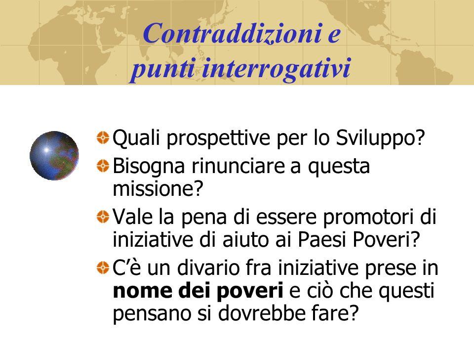 Contraddizioni e punti interrogativi Quali prospettive per lo Sviluppo.
