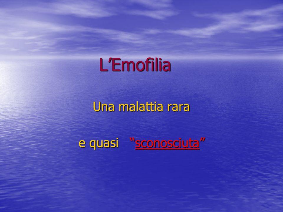 LEmofilia Una malattia rara e quasi sconosciuta