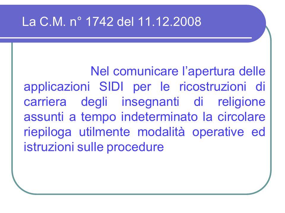 La C.M. n° 1742 del 11.12.2008 Nel comunicare lapertura delle applicazioni SIDI per le ricostruzioni di carriera degli insegnanti di religione assunti