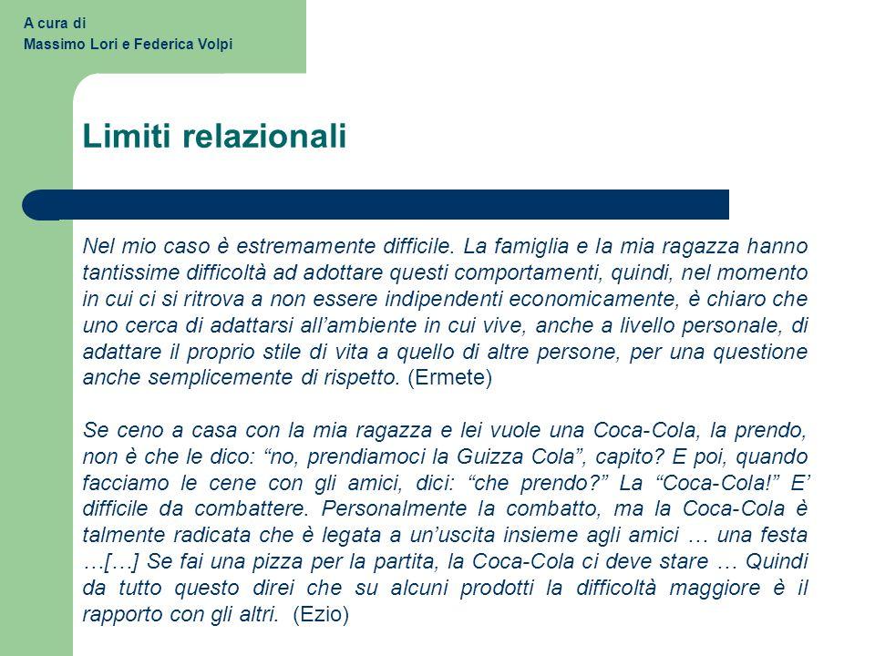 Limiti relazionali A cura di Massimo Lori e Federica Volpi Nel mio caso è estremamente difficile.