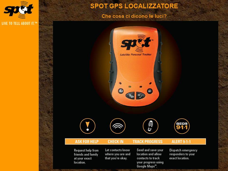 SPOT GPS LOCALIZZATORE Che cosa ci dicono le luci?