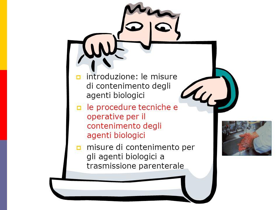 le procedure tecniche e operative per il contenimento degli agenti biologici misure di contenimento per gli agenti biologici a trasmissione parenteral