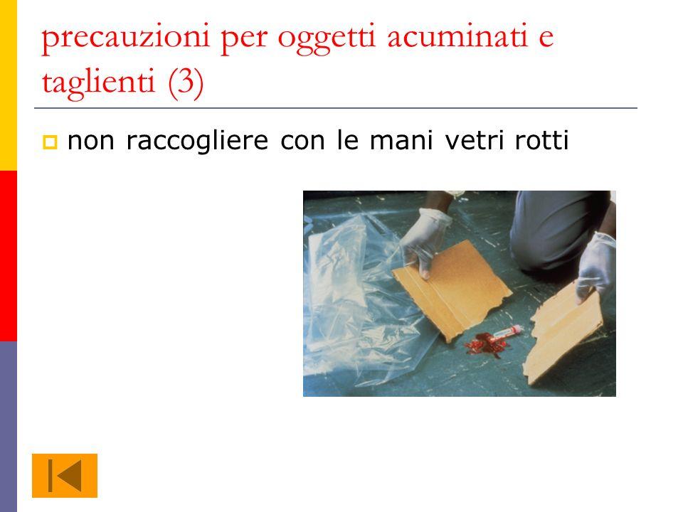 precauzioni per oggetti acuminati e taglienti (3) non raccogliere con le mani vetri rotti