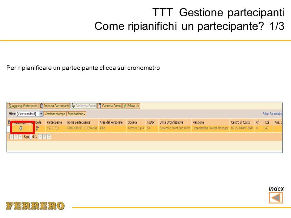 TTT Gestione partecipanti Come ripianifichi un partecipante.