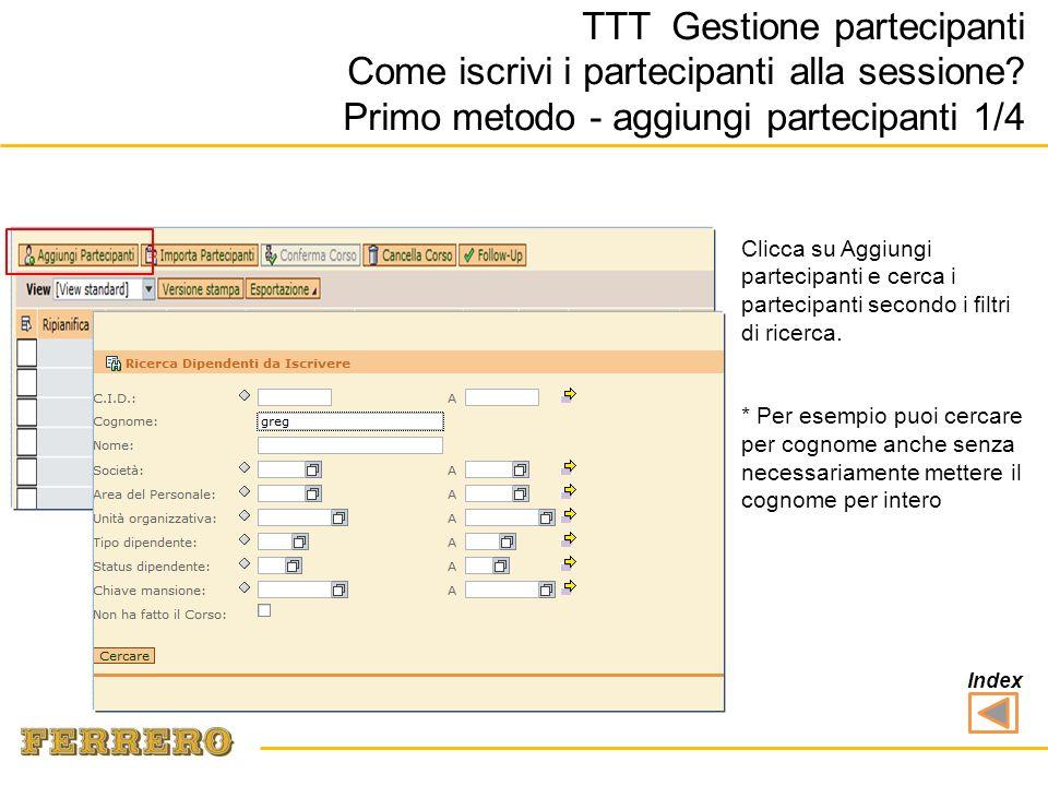 TTT Gestione partecipanti Come iscrivi i partecipanti alla sessione.
