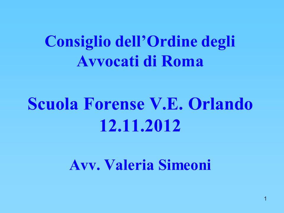 1 Consiglio dellOrdine degli Avvocati di Roma Scuola Forense V.E.