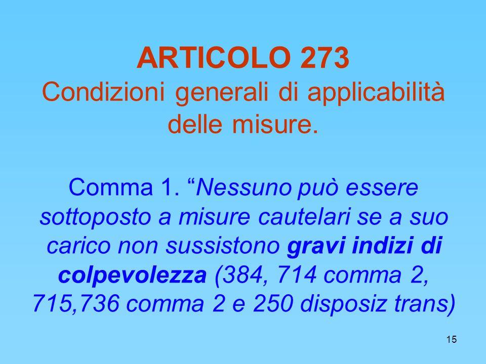 15 ARTICOLO 273 Condizioni generali di applicabilità delle misure.