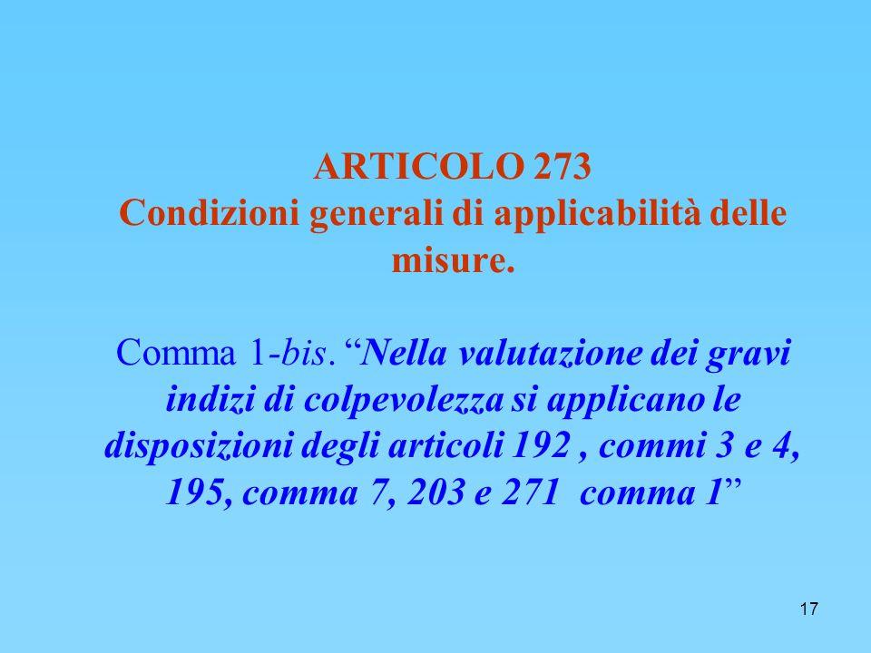 17 ARTICOLO 273 Condizioni generali di applicabilità delle misure.