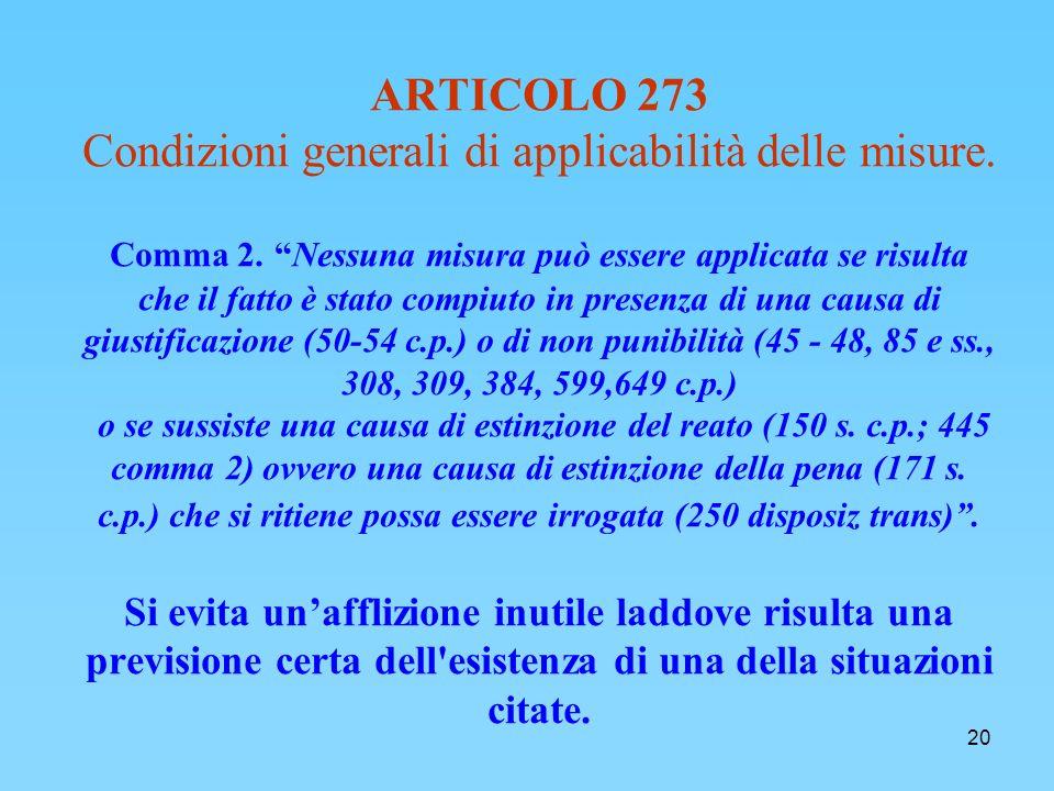 20 ARTICOLO 273 Condizioni generali di applicabilità delle misure.
