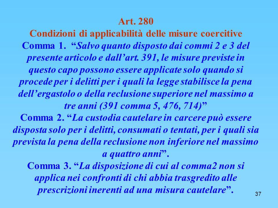 37 Art.280 Condizioni di applicabilità delle misure coercitive Comma 1.