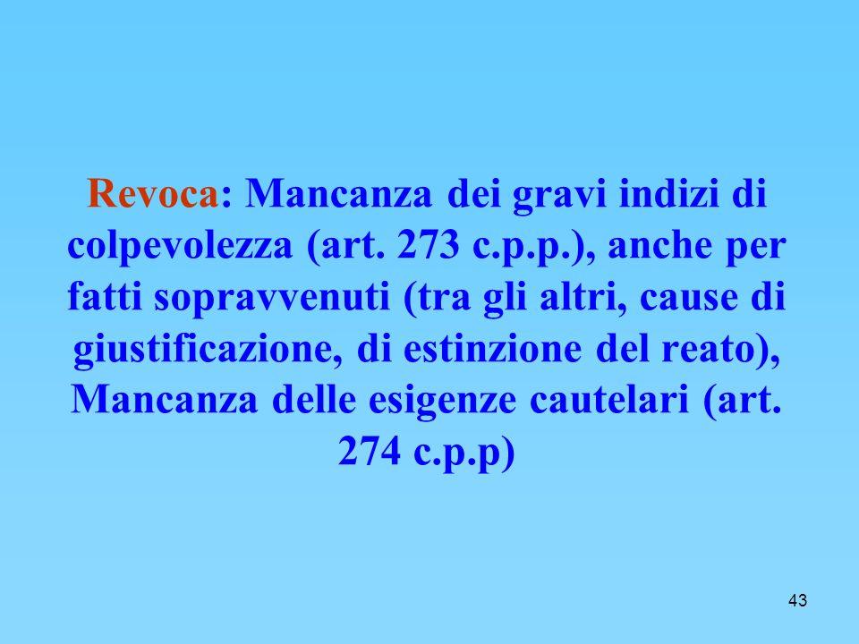 43 Revoca: Mancanza dei gravi indizi di colpevolezza (art.