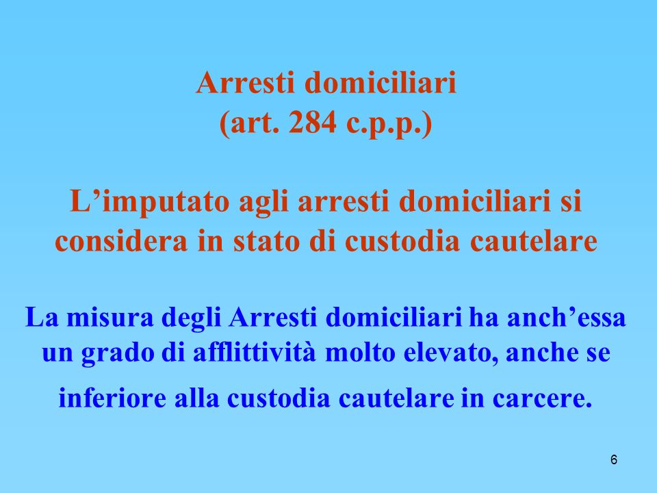 6 Arresti domiciliari (art.
