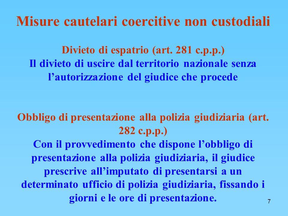 7 Misure cautelari coercitive non custodiali Divieto di espatrio (art.