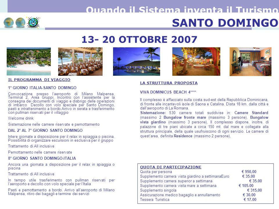 SANTO DOMINGO 1° GIORNO ITALIA-SANTO DOMINGO Convocazione presso laeroporto di Milano Malpensa, Terminal 2, Area Gruppi, Incontro con lassistente per