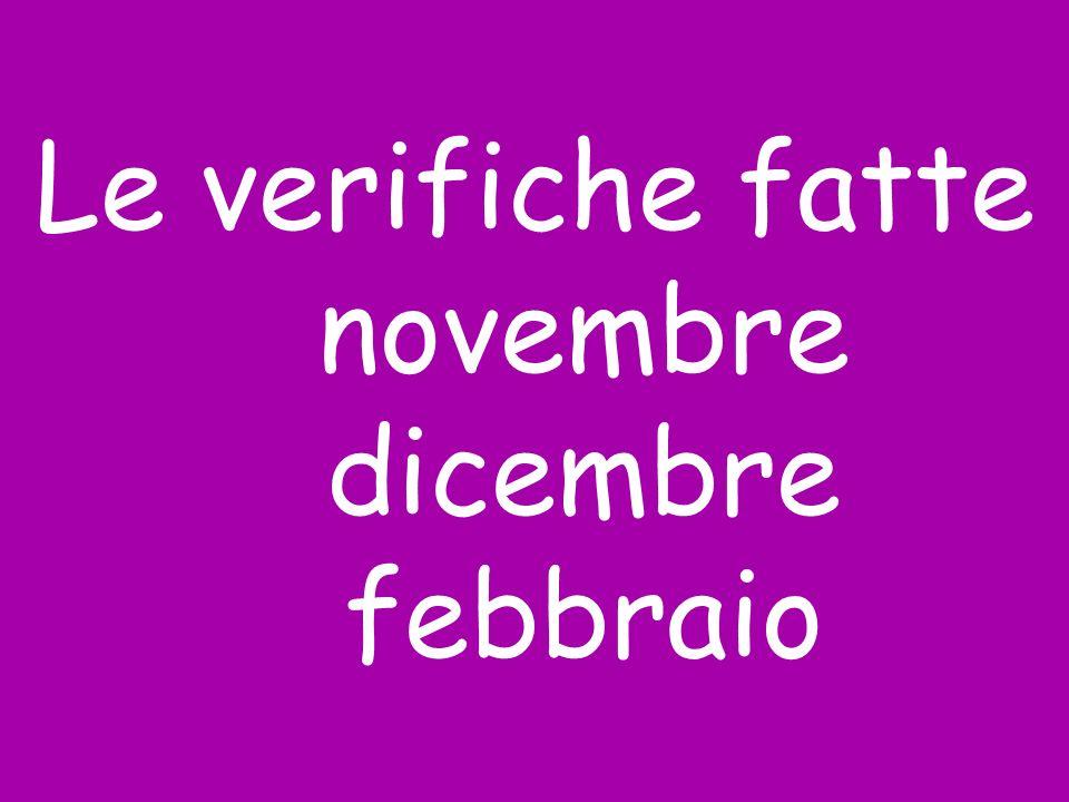 Le verifiche fatte novembre dicembre febbraio