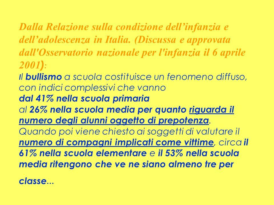 Dalla Relazione sulla condizione dellinfanzia e delladolescenza in Italia. (Discussa e approvata dall'Osservatorio nazionale per l'infanzia il 6 april