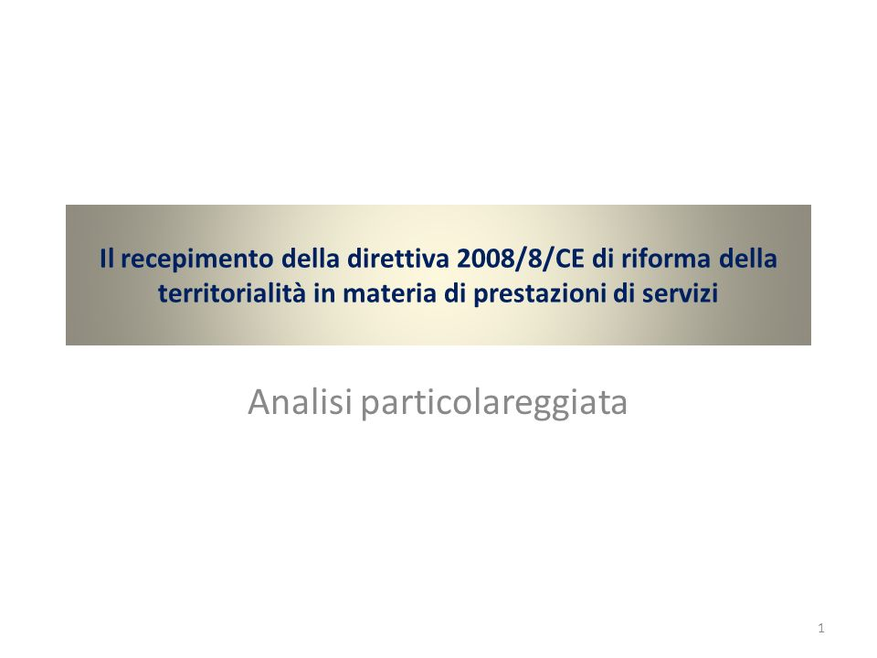 Il recepimento della direttiva 2008/8/CE di riforma della territorialità in materia di prestazioni di servizi Analisi particolareggiata 1