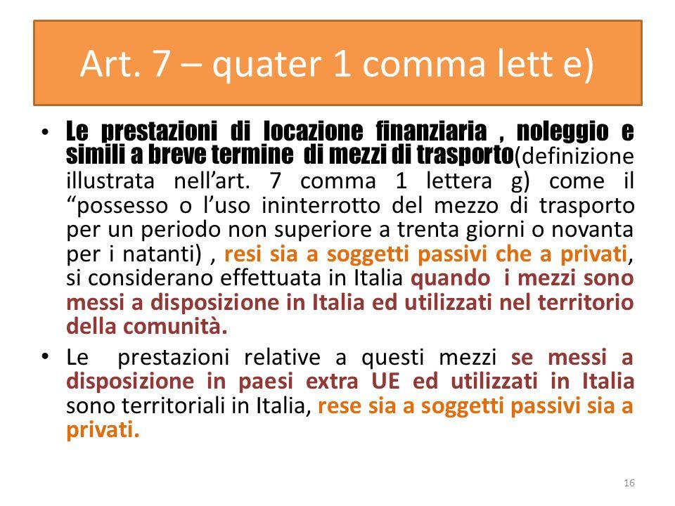Art. 7 – quater 1 comma lett e) Le prestazioni di locazione finanziaria, noleggio e simili a breve termine di mezzi di trasporto (definizione illustra
