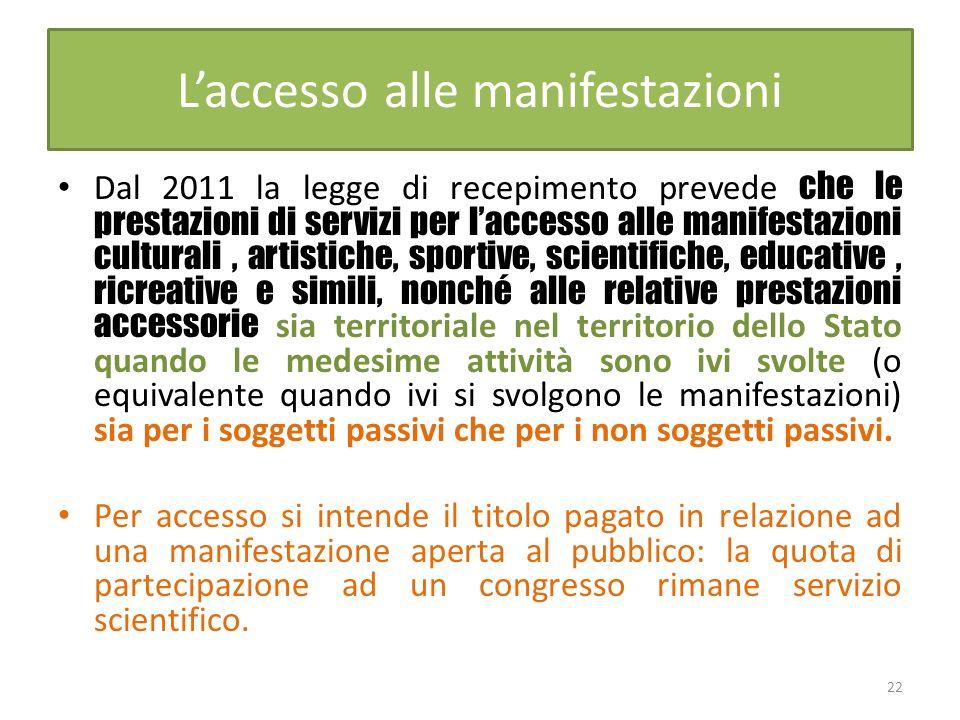 Laccesso alle manifestazioni Dal 2011 la legge di recepimento prevede che le prestazioni di servizi per laccesso alle manifestazioni culturali, artist