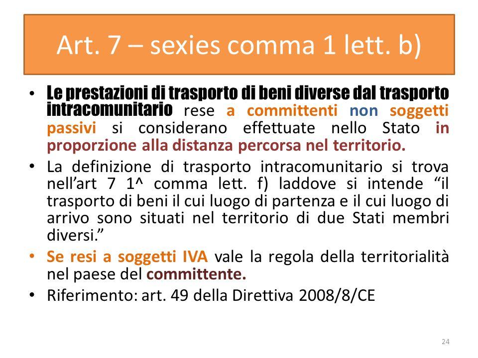 Art. 7 – sexies comma 1 lett. b) Le prestazioni di trasporto di beni diverse dal trasporto intracomunitario rese a committenti non soggetti passivi si