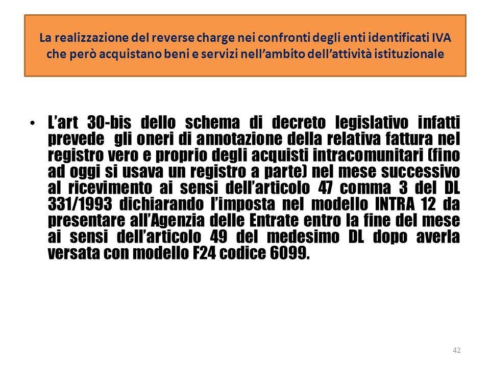 La realizzazione del reverse charge nei confronti degli enti identificati IVA che però acquistano beni e servizi nellambito dellattività istituzionale