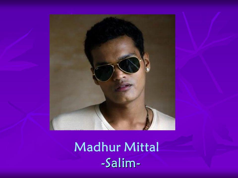 Madhur Mittal -Salim- -Salim-