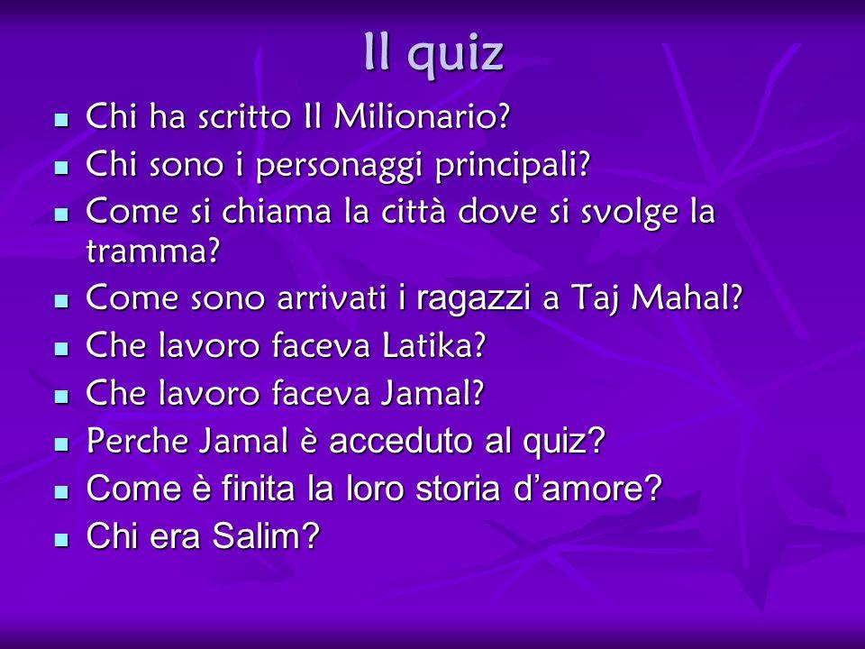 Il quiz Chi ha scritto Il Milionario? Chi ha scritto Il Milionario? Chi sono i personaggi principali? Chi sono i personaggi principali? Come si chiama