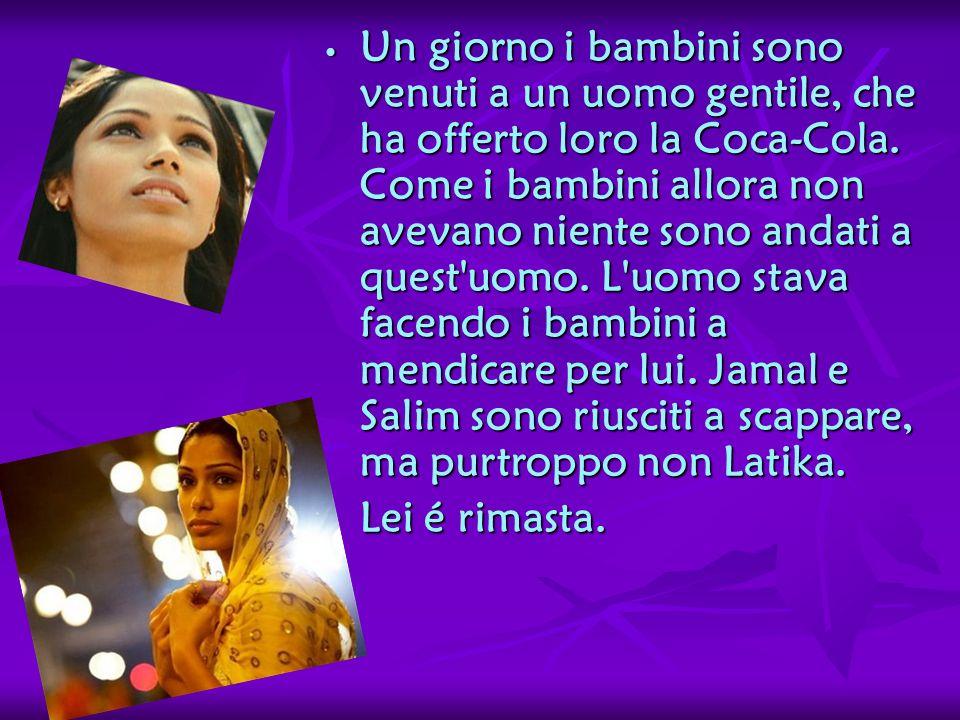 (: Latika :) *Latika è una ragazza povera, senza una madre e un padre.