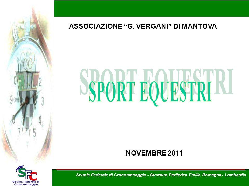 A cura Andrea Pederzoli ASSOCIAZIONE G. VERGANI DI MANTOVA NOVEMBRE 2011 Scuola Federale di Cronometraggio - Struttura Periferica Emilia Romagna - Lom