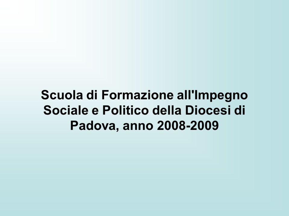 Scuola di Formazione all Impegno Sociale e Politico della Diocesi di Padova, anno 2008-2009