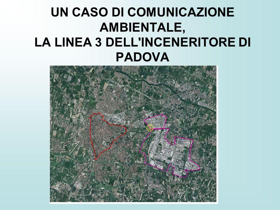 UN CASO DI COMUNICAZIONE AMBIENTALE, LA LINEA 3 DELL INCENERITORE DI PADOVA