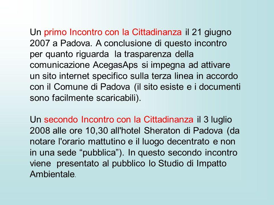 Un primo Incontro con la Cittadinanza il 21 giugno 2007 a Padova. A conclusione di questo incontro per quanto riguarda la trasparenza della comunicazi