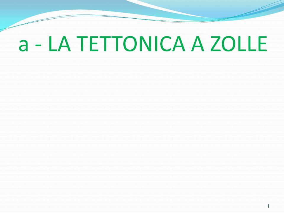 a - LA TETTONICA A ZOLLE 1