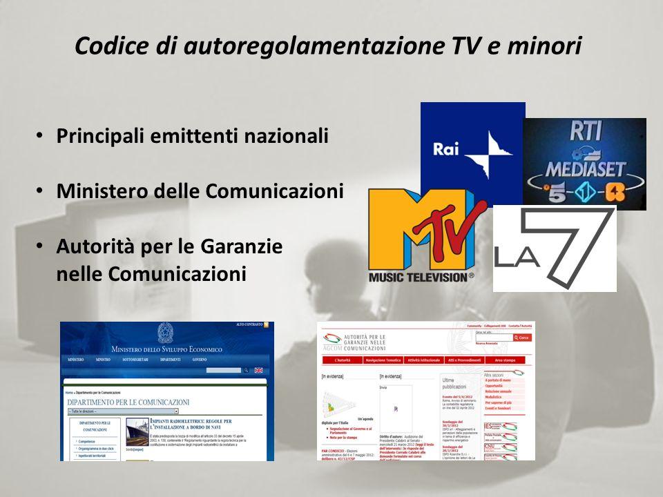 Codice di autoregolamentazione TV e minori Principali emittenti nazionali Ministero delle Comunicazioni Autorità per le Garanzie nelle Comunicazioni