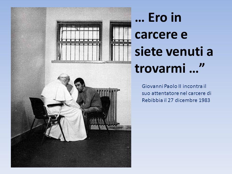 … Ero in carcere e siete venuti a trovarmi … Giovanni Paolo II incontra il suo attentatore nel carcere di Rebibbia il 27 dicembre 1983